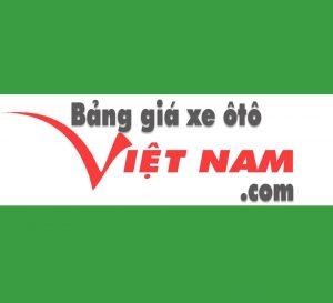 Bảng giá xe ô tô Việt Nam